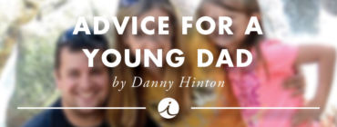 Advice for a Young Dad