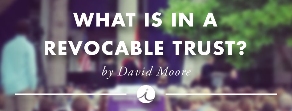 What is in a Revocable Trust?