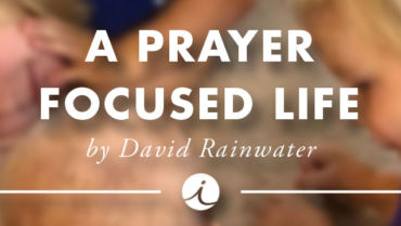 A Prayer Focused Life
