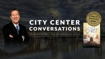 City Center Conversations: Lee Strobel