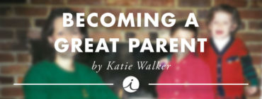 Becoming a Great Parent