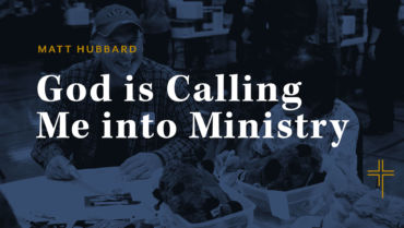God is Calling Me into Ministry