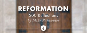 Reformation 500 Reflections